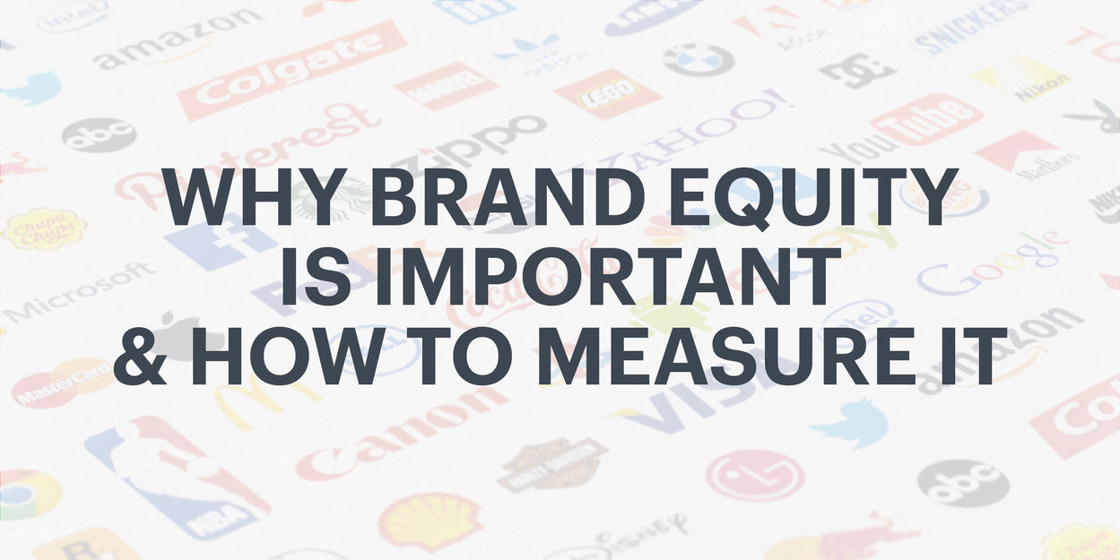 Why Brand Equity Is Important  How to Measure It