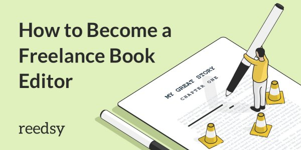 How to Become a Book Editor in 7 Steps A Freelancer\u0027s Guide