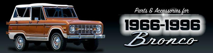1966-96 Vintage Ford Bronco Restoration Parts  Accessories