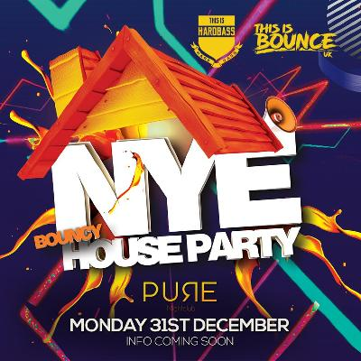 This Is Bounce UK x This Is Hardbass - NYE Bouncy House Party