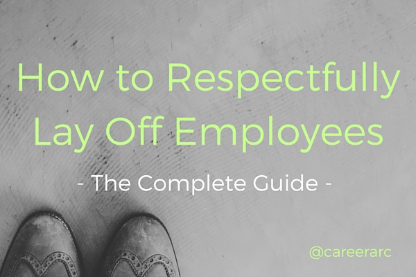 How To Lay Off Employees Respectfully