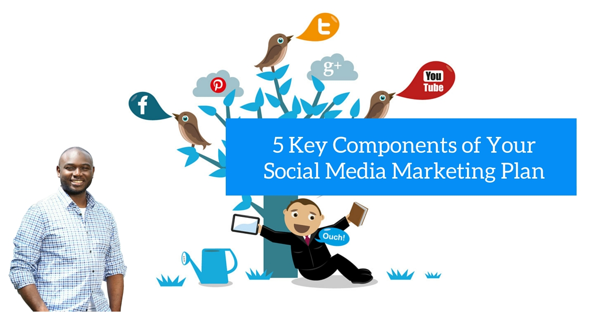 5-Key-Components-of-Your-Social-Media-Marketing-Planjpg