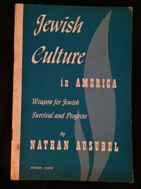Jewish Culture in America. Weapon for Jewish Survival and Progress