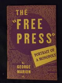 The Free press. Portrait of a Monopoly