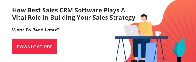 Best Sales CRM Software Plays A Vital Role In Building Sales Strategy