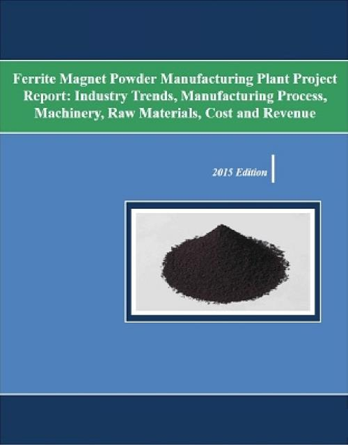 Ferrite Magnet Powder Manufacturing Plant Project Report Industry
