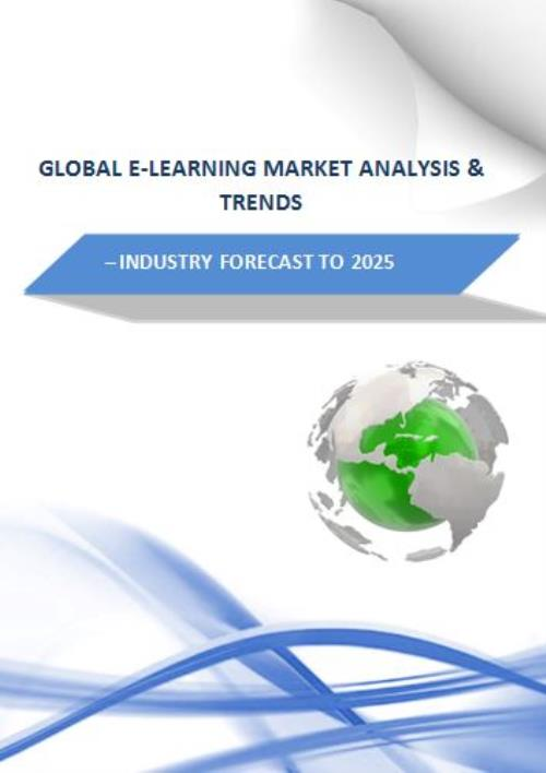 Global E-Learning Market Analysis  Trends - Industry Forecast to 2025