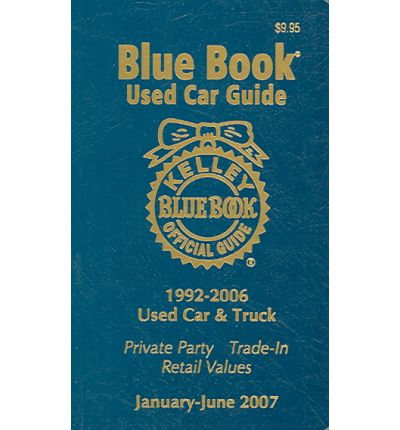Kelley Blue Book Used Car Guide: 1992-2006 Used Car & Truck : Kelley Blue Book : 9781883392635