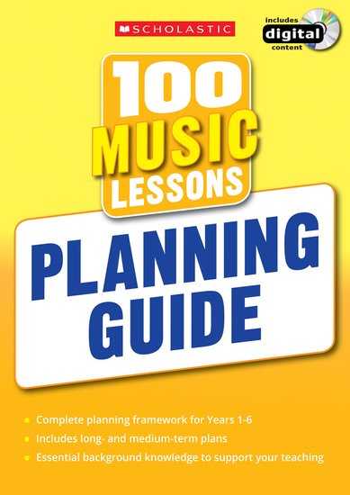 100 Music Lessons for the New Curriculum Planning Guide