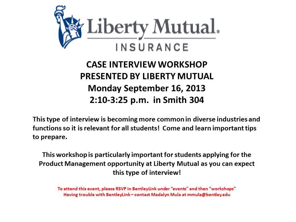 Case Interview Workshop \u2013 Presented by Liberty Mutual \u2013 Bentley
