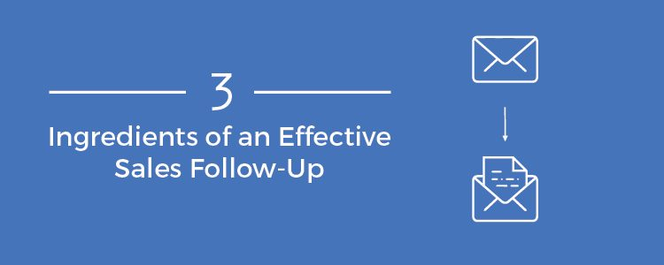 3 Ingredients of an Effective B2B Sales Follow-Up Strategy - follow sales
