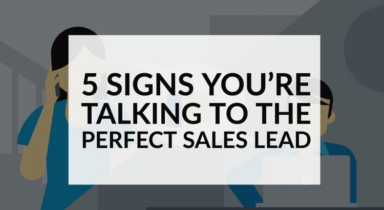 5 Signs You\u0027re Talking to the Perfect Sales Lead SalesHandy - how to get job leads