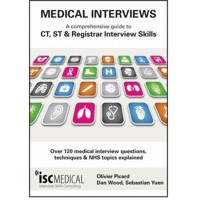 Medical Interviews A Comprehensive Guide to CT, ST and Registrar