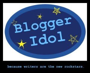 Blogger Idol 2012: Week 5   Sh*t Just Got Real