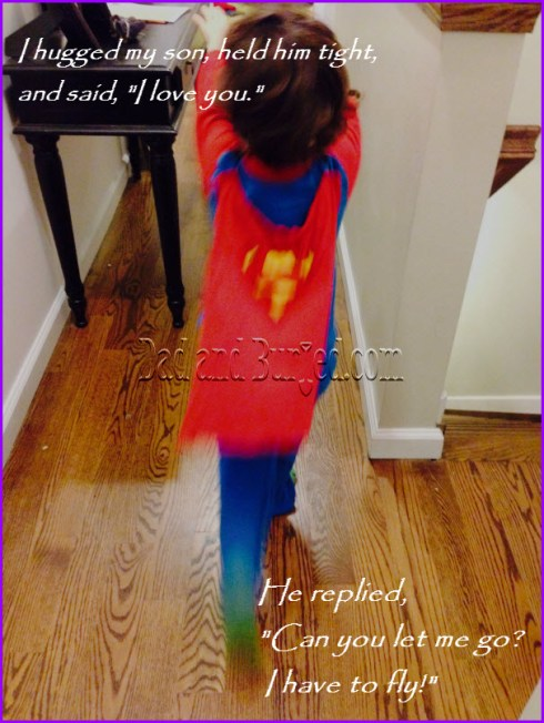 Superman w quote2 Parenting, in a Nutshell