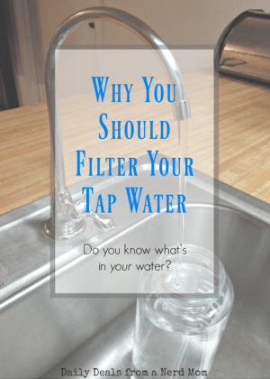 Why You Should Filter Your Tap Water