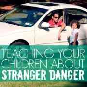 teaching your children about stranger danger