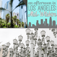 An Afternoon in Los Angeles: Mid-Wilshire