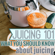 juicing 101, what you should know about juicing