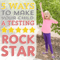 5 Ways to Make Your Child a Testing Rockstar