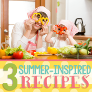 3 Summer Inspired Recipes