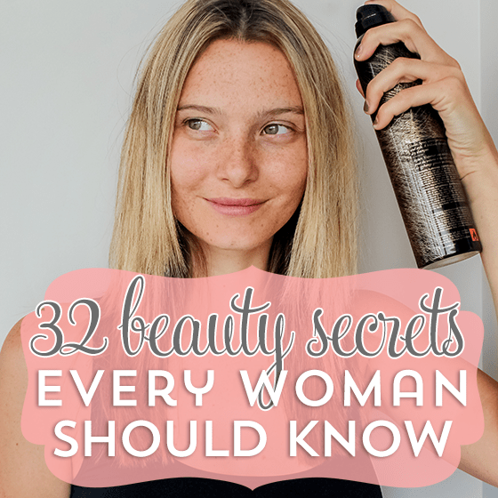 32 Beauty Secrets Every Woman Should Know