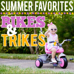 Summer Favorites Bikes and Trikes