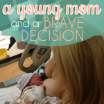 A Young mom and a brave decision