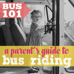 Bus 101 A Parents Guide to Bus Riding