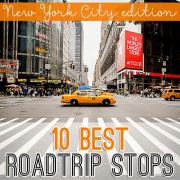 10 best roadtrip stops NYC Edition