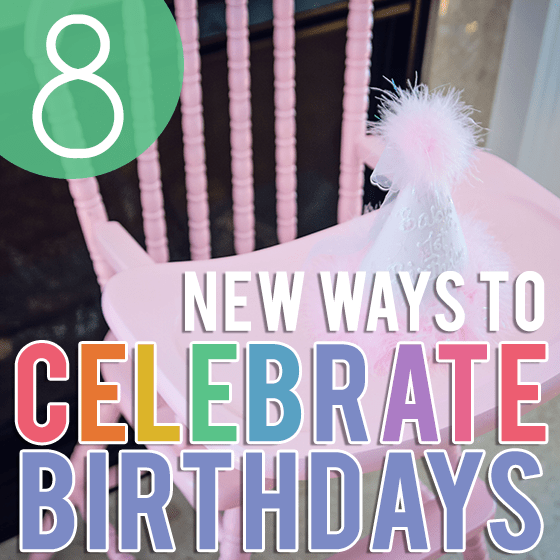 8 New Ways to Celebrate Birthdays