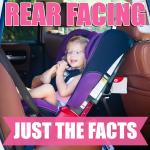 RearFacingJustthefacts