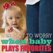 Why not to worry when baby plays favorites