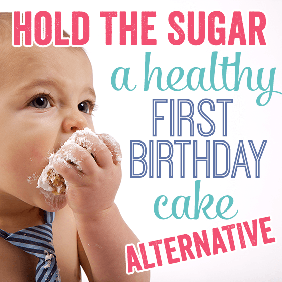 hold the sugar a healthy first birthday cake alternative