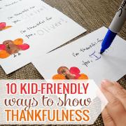10 Kid Friendly Ways to Show Thankfulness