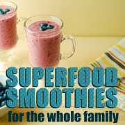 SuperFood Smoothie For the Whole Family
