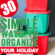 30 Simple Ways to Organize Your Holiday