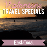 Valentine Travel Specials- East Coast