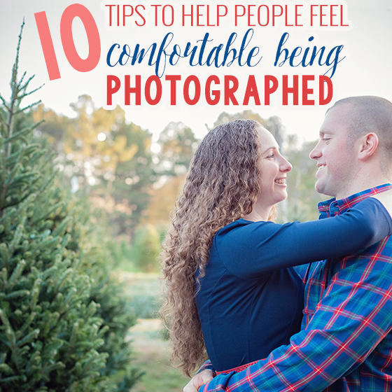 10 Tips to Help People Feel Comfortable Being Photographed