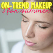 On-Trend Makeup- Three For Summer