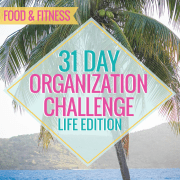 31 Day Organization Challenge Life Edition Food and Fitness