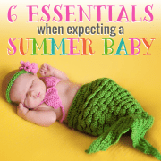 6 Essentials When Expecting a Summer Baby