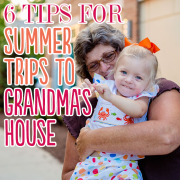 6 Tips for Summer Trips to Grandmas House