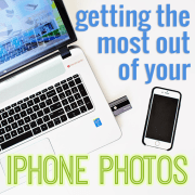 Getting the Most Out of Your iPhone Photos