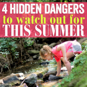 4 Hidden Dangers to Watch Out for This Summer