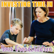 Investing Time in Your Grandchildren 4
