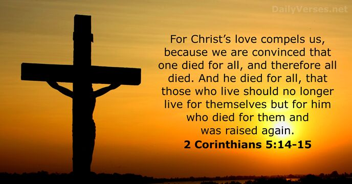 Good Friday Quotes Wallpaper 2 Corinthians 5 14 15 Bible Verse Of The Day