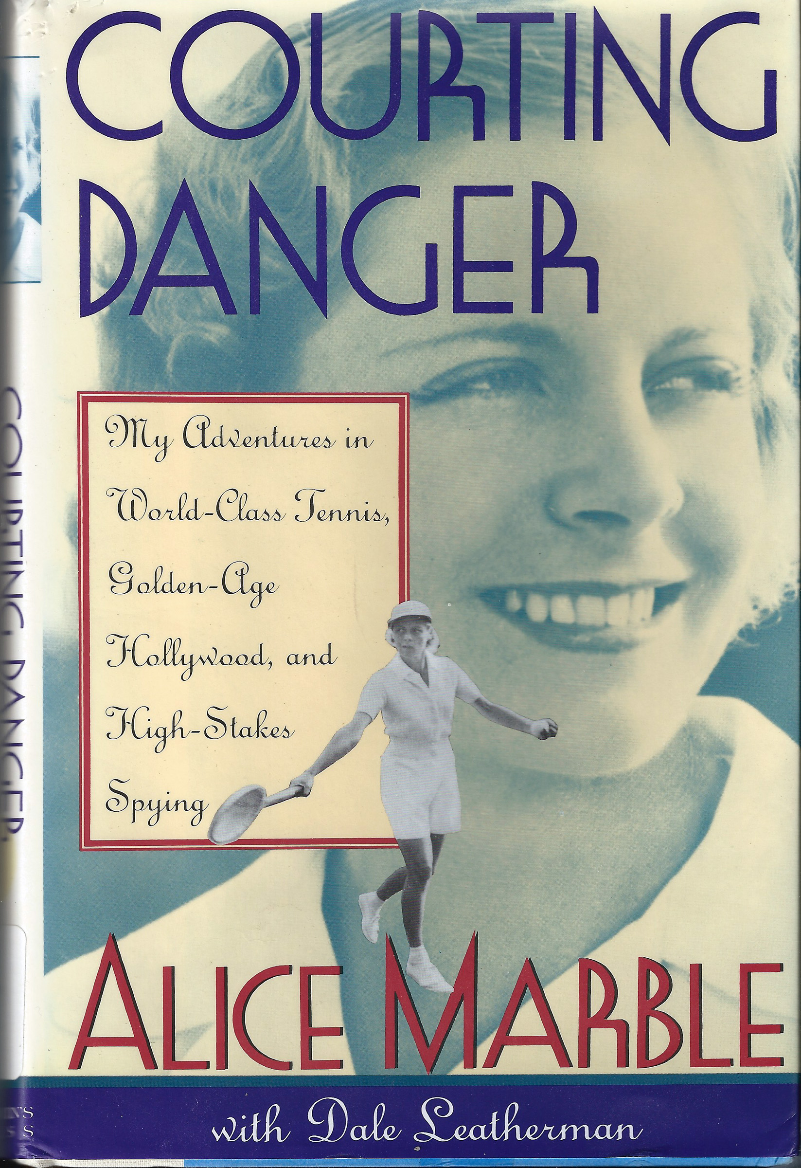 Courting Danger by Alice Marble with Dale Leatherman