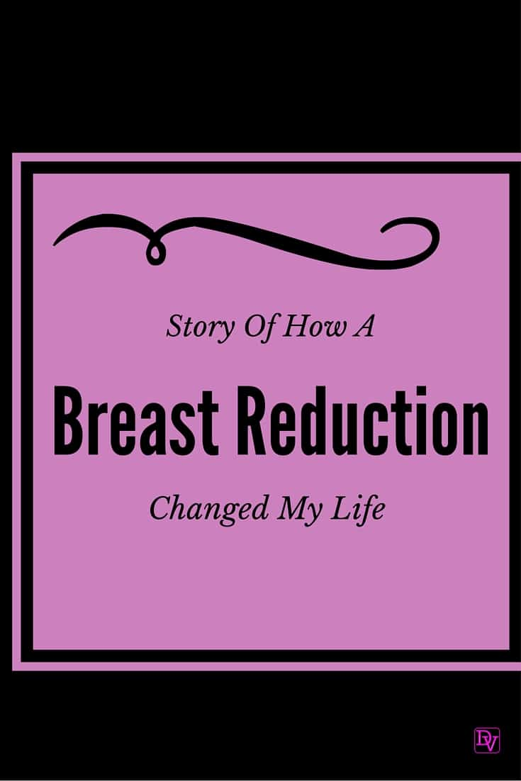 Story Of How A Breast Reduction Changed My Life
