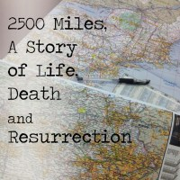 2500 Miles, A Story of Life, Death and Resurrection